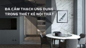 Lựa chọn chất liệu đá cẩm thạch trong thiết kế nội thất nhà ở căn hộ